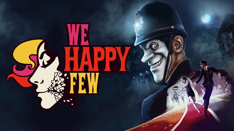 We Happy Few: The Past & Now